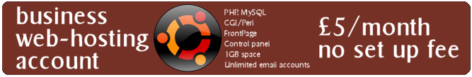 Business web hosting account, PHP, MySQL, Frontpage, 5GBP a month.